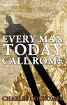 Every Man Today Call Rome